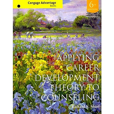 Cengage Learning® Cengage Advantage Books: Applying Career Development Theory to Counseling Book