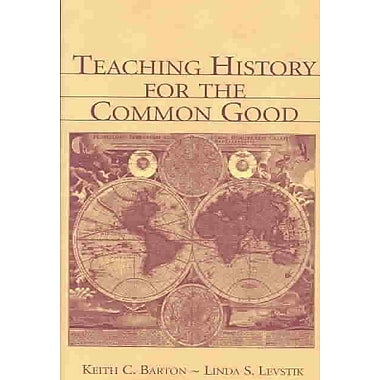 Taylor & Francis Teaching History for the Common Good Book