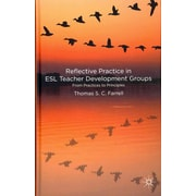 Palgrave Macmillan Reflective Practice in ESL Teacher Development Groups: From.. Hardback Book
