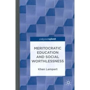 Palgrave Macmillan Meritocratic Education and Social Worthlessness Book