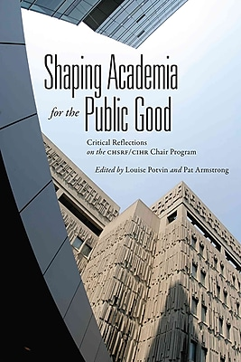 University of Toronto Press Shaping Academia for the Public Good: Critical Reflections on the Book