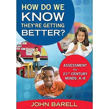 Corwin How Do We Know They're Getting Better?: Assessment for 21st Century Minds Book