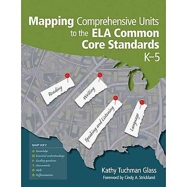 Corwin Mapping Comprehensive Units to the ELA Common Core Standards Book, Grades K - 5