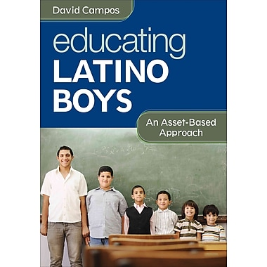 Corwin Educating Latino Boys: An Asset-Based Approach Book