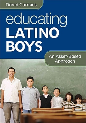Corwin Educating Latino Boys: An Asset-Based Approach Book