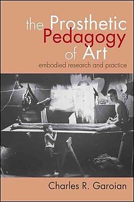 SUNY Press The Prosthetic Pedagogy of Art Hardback Book