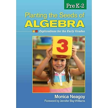 Corwin Planting the Seeds of Algebra: Explorations for the Early Grades Book