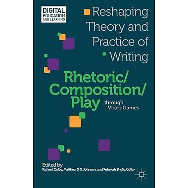 Palgrave Macmillan Rhetoric/Composition/Play Through Video Games Book