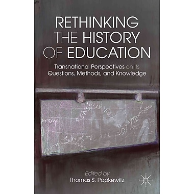 Palgrave Macmillan Rethinking the History of Education: Transnational Perspectives.. Book
