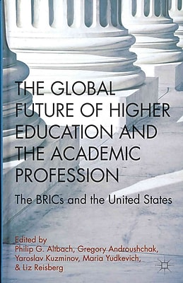 Palgrave Macmillan The Global Future of Higher Education and the Academic Profession Book