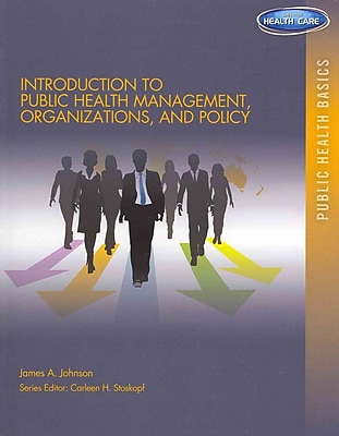 Cengage Learning® Introduction to Public Health Management, Organizations, and Policy Book