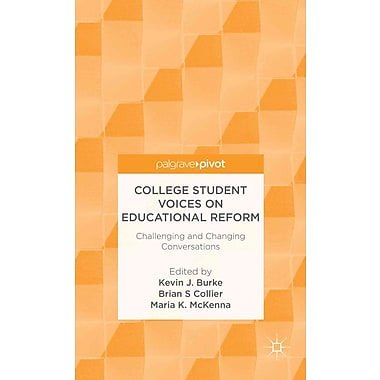 Palgrave Macmillan College Student Voices on Educational Reform Book