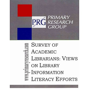 Primary Research Group The Survey of Academic Librarians Book