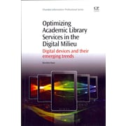 Elsevier Optimizing Academic Library Services In The Digital Milieu Book