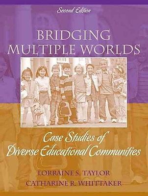 Pearson Bridging Multiple Worlds: Case Studies of Diverse Educational Communities Book