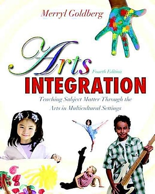 Pearson Arts Integration: Teaching Subject Matter through the Arts in Multicultural Settings Book
