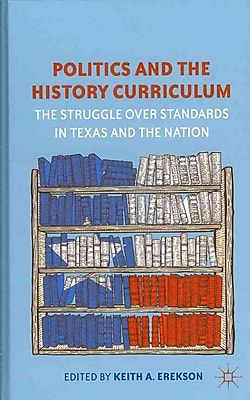 Palgrave Macmillan Politics and the History Curriculum Book