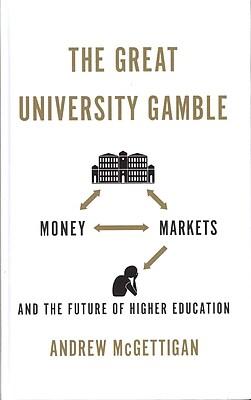 Palgrave Macmillan The Great University Gamble Hardback Book