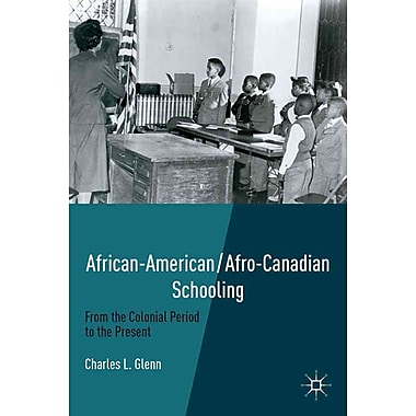 Palgrave Macmillan African American/Afro-Canadian Schooling: From the Colonial Period.. Book