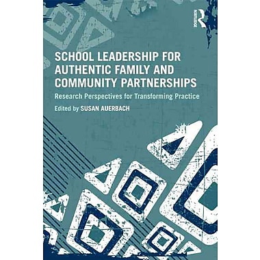 Taylor & Francis School Leadership for Authentic Family and Community Partnerships Book