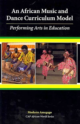 Carolina Academic Press An African Music and Dance Curriculum Model Book