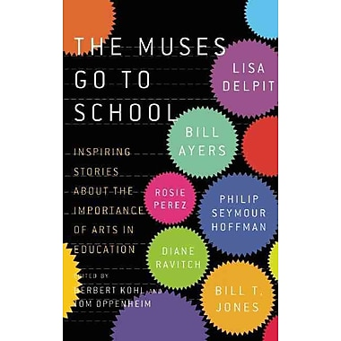 Perseus Books Group The Muses Go to School: Inspiring Stories About the Importance Book