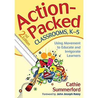 Corwin Action-Packed Classrooms: Using Movement to Educate and Invigorate Learners Book