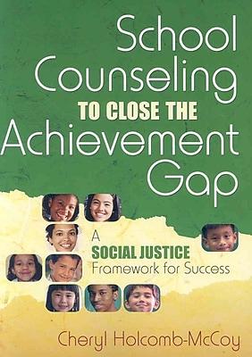 Corwin Press School Counseling to Close the Achievement Gap: A Social...Book