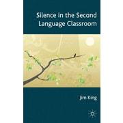 Palgrave Macmillan Silence in the Second Language Classroom Hardback Book