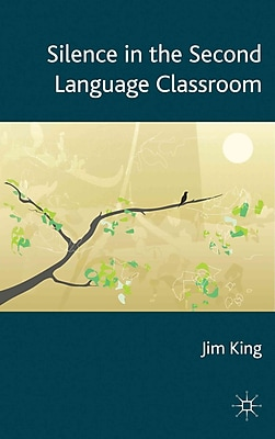 Palgrave Macmillan Silence in the Second Language Classroom Hardback Book