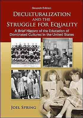 McGraw-Hill Education Deculturalization and the Struggle for Equality: A Brief History of.. Book