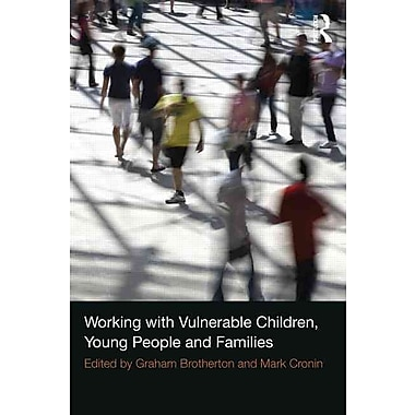 Taylor & Francis Working with Vulnerable Children, Young People and Families Paperback Book