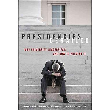 Johns Hopkins University Press Presidencies Derailed Book