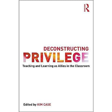 Taylor & Francis Deconstructing Privilege Paperback Book