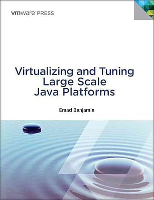 Virtualizing and Tuning Large Scale Java Platforms (VMware Press Technology)