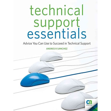 Technical Support Essentials: Advice You Can Use to Succeed in Technical Support