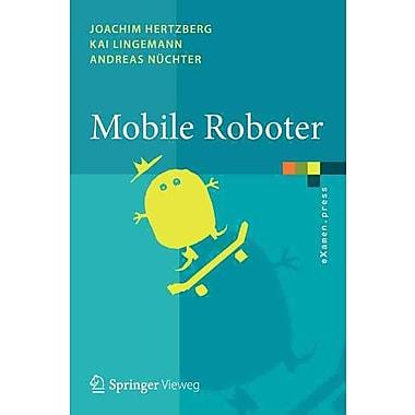 Mobile Roboter: Eine Einfuhrung aus Sicht der Informatik