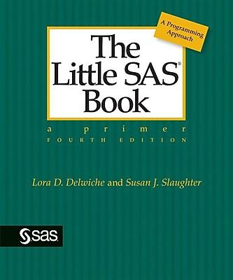 The Little SAS Book: A Primer The Little SAS Book