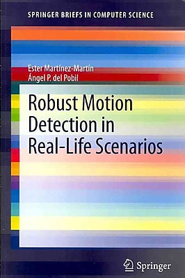 Robust Motion Detection in Real-Life Scenarios (SpringerBriefs in Computer Science)