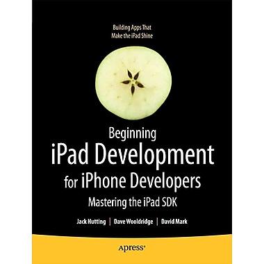 Beginning iPad Development for iPhone Developers: Mastering the iPad SDK