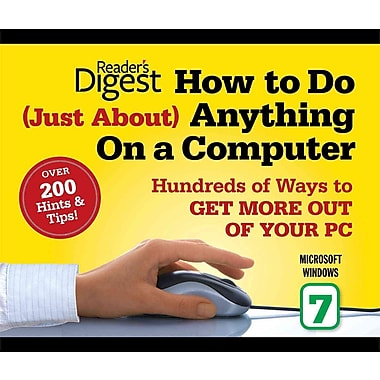How to Do Just About Anything on a Computer: Microsoft Windows 7