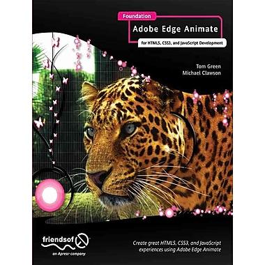 Foundation Adobe Edge Animate: for HTML5, CSS3, and JavaScript Development
