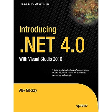 Introducing .NET 4.0: With Visual Studio 2010 (Expert's Voice in .NET)