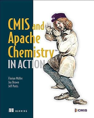CMIS and Apache Chemistry in Action Florian Muller, Jay Brown, Jeff Potts Paperback