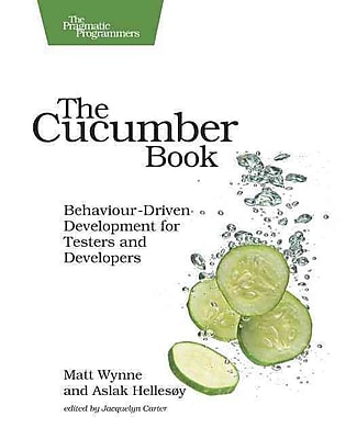 The Cucumber Book: Behaviour-Driven Development for Testers and Developers (Pragmatic Programmers)