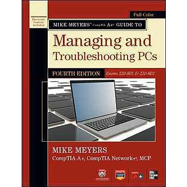 Mike Meyers' CompTIA A+ Guide to Managing and Troubleshooting PCs, Fourth Edition (Exam 220-801)