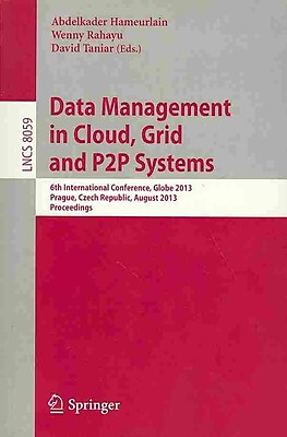 Data Management in Cloud, Grid and P2P Systems: 6th International Conference, Globe 2013, Prague