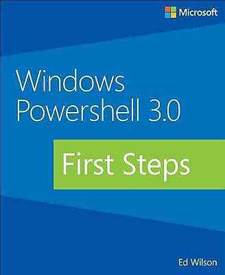 Windows PowerShell 3.0 First Steps (Developer Reference)