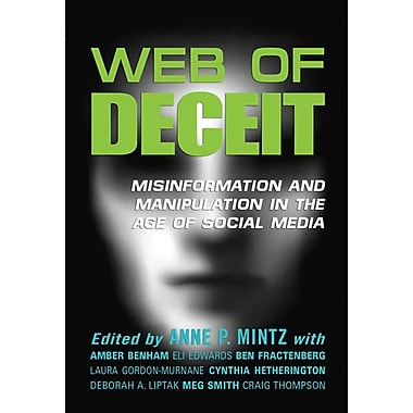 Web of Deceit: Misinformation & Manipulation in the Age of Social Media