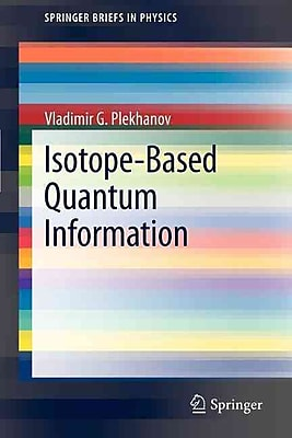 Isotope-Based Quantum Information (SpringerBriefs in Physics)